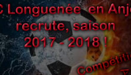 Le club du FC Longuenée en Anjou recrute pour la saison 2017 – 2018 !